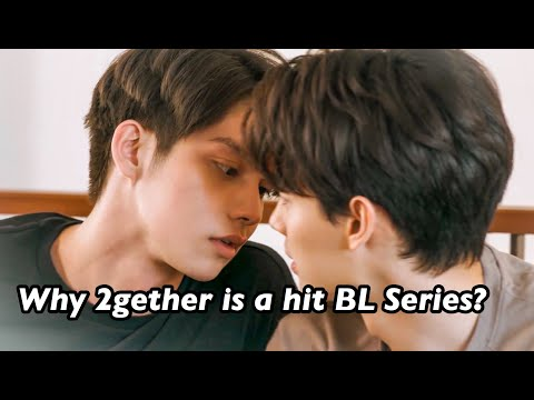 Why 2gether the Series is a Worldwide hit BL Series?