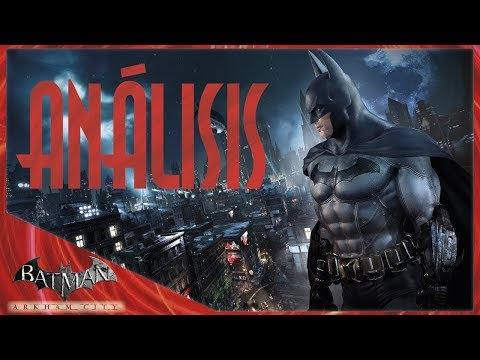 Batman Arkham City | Análisis comentado