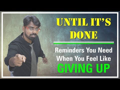 UNTIL IT'S DONE - Reminder's you need when you feel like giving up.