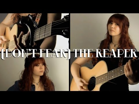 (Don't fear) The Reaper - Blue Öyster Cult Cover