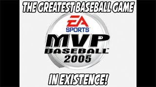 THE GREATEST BASEBALL VIDEO GAME EVER MADE! - MVP Baseball 2005