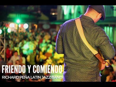 Richard Peña Latin Jazz Band - Friendo y Comiendo