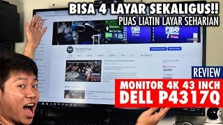 satu Monitor bisa 4 layar!! Monitor 4-in-1 - DELL P4317Q 4K 43 inch Monitor Review Indonesia