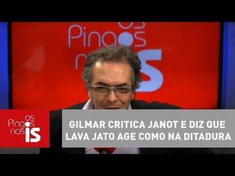Tognolli: Gilmar Critica Janot E Diz Que Lava Jato Age Como Na Ditadura