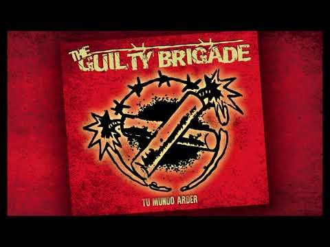The Guilty Brigade - Tu Mundo Arder (Full Album)