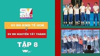 SV 2020 | Tập 8 FULL | 02/01/2021 |  Đại học Kinh tế TP.HCM vs ĐH Nguyễn Tất Thành TP.HCM