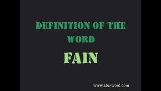 """Definition of the word """"Fain"""""""
