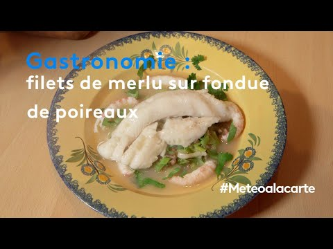 gastronomie-:-filets-de-merlu-sur-fondue-de-poireaux---météo-à-la-carte