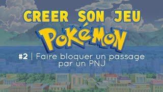 [Mini Tuto PSP #2] Créer son jeu Pokémon | Faire bloquer un passage par un PNJ