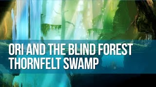 Ori and the Blind Forest Playthrough - Thornfelt Swamp (ep.5)