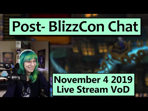 First Stream Back From BlizzCon! Nov 3 2019 Live Stream VoD