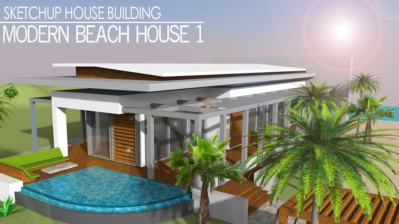 Modern Beach House sketchup speed build - modern beach house 1 - youtube