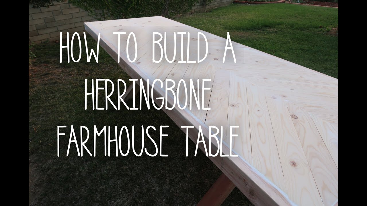 How To Build A Farmhouse Table Youtube How To Build A Herringbone Farmhouse Table Youtube