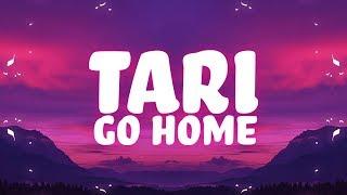 TARI - Go Home (Lyrics) ft. Karlyn