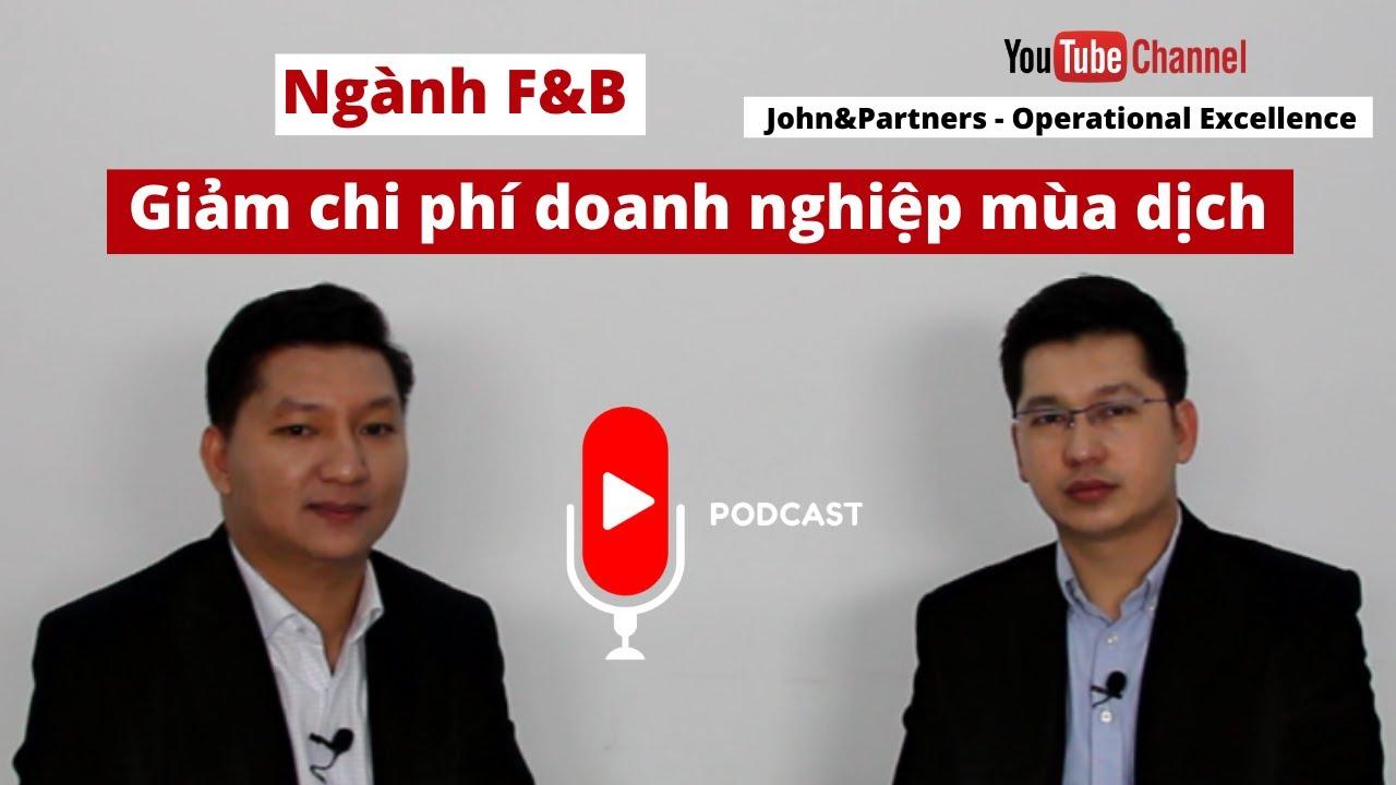 Podcast – Giảm chi phí doanh nghiệp mùa dịch (Ngành F&B) | John&Partners