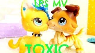 LPS Клип: Toxic - Music Video