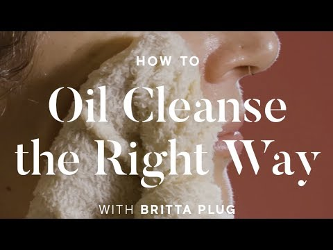 How To Oil Cleanse | The Oil Cleansing Method with Britta Plug