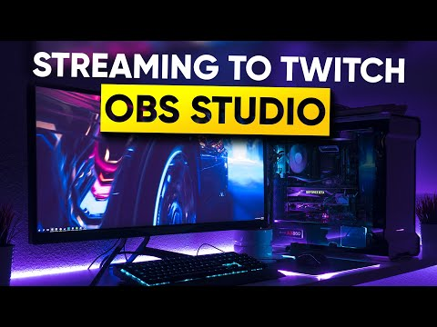 ✅ OBS Studio - 2018 Ultimate Guide to Streaming to Twitch [BEST SETTINGS]