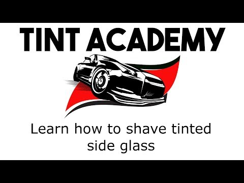 LEARN HOW TO SHAVE TINTED SIDE GLASS