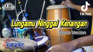LUNGAMU NINGGAL KENANGAN!! Golek Liyane Koplo Version Karaoke