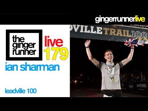GRL #179 | Ian Sharman, 2017 Leadville 100 & 2017 UTMB
