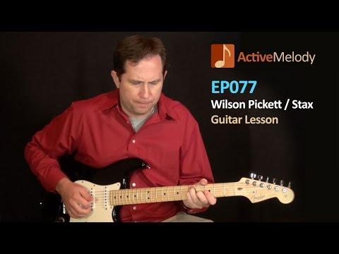 Wilson Pickett - Stax Recording Era Guitar Lesson - EP077