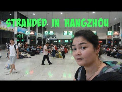 Stranded in Hangzhou, China!!!