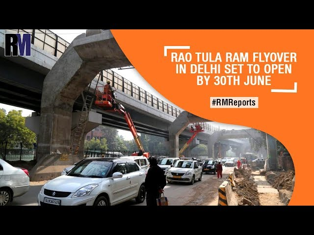 RTR flyover in Delhi set to open by 30 June | Weekly News Roundup | RealtyMyths