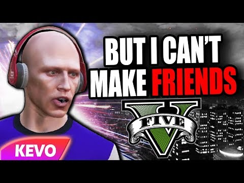 GTA V RP but I can't make friends