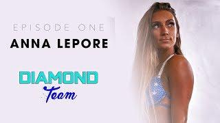 Anna Lepore | Episode 1 | Diamond Team