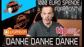 1000 Euro Spende für Monty - DANKE für alle Spenden/Donations über Patreon und Tipeee   DasMonty
