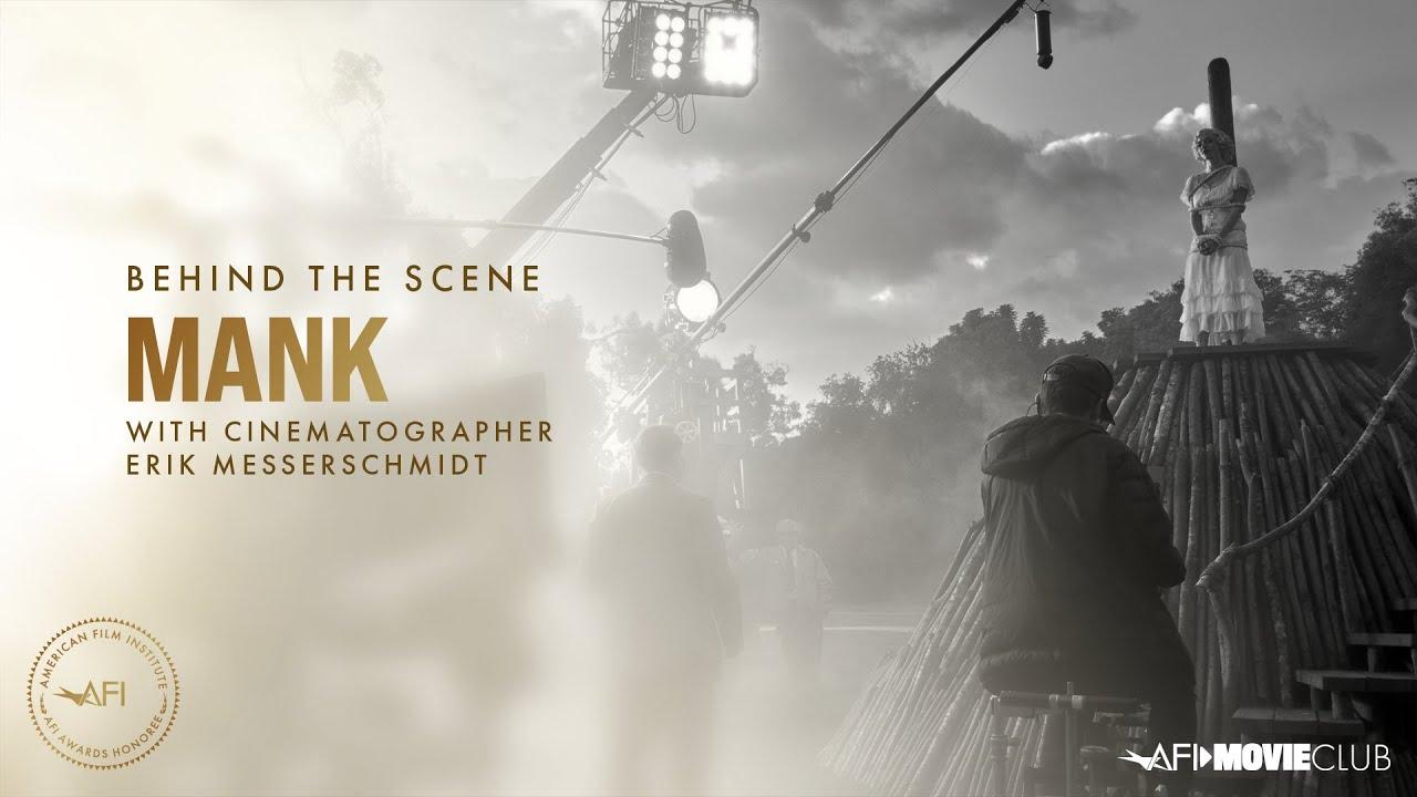 Mank Cinematographer Erik Messerschmidt on Making the Film | AFI Awards