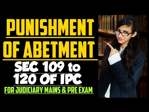 Section 109 to 120 of IPC explained   Punishments of Abetment in IPC explained