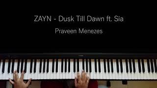 ZAYN - Dusk Till Dawn ft. Sia |  Piano Cover | Praveen Menezes