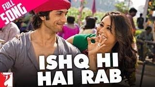 Ishq Hi Hai Rab (Full Song) | Dil Bole Hadippa
