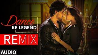 Dance ke Legend Full AUDIO Song (Remix) - DJ Raw   Hero   T-Series
