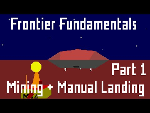 Frontier Fundamentals - Episode 9: Mining and Manual Landing - Part 1