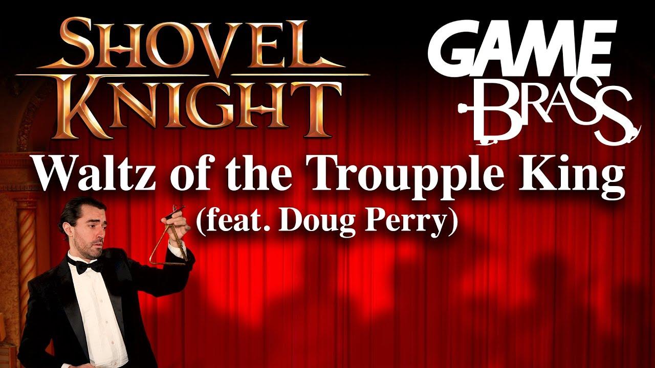 "Shovel Knight ""Waltz of the Troupple King"" Brass Quintet (feat. @Doug Perry)"