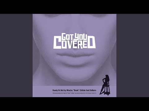 Ready or Not (feat. Esthero)
