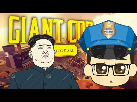 VR Giant Cop - A NORTH KOREAN DICTATORSHIP IS BORN