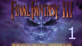 The Adventure of ????? - Final Fantasy VI, Brave New World Part 1