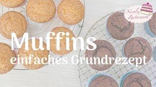 MUFFINS - einfaches GRUNDREZEPT und superschnell zubereitet I Rezept von Nicoles Zuckerwerk