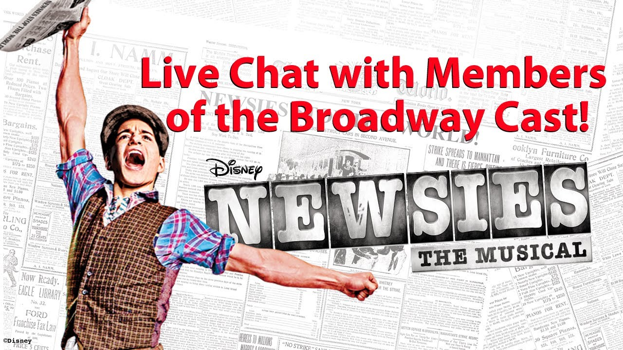 Disney's NEWSIES on Broadway - Chat Live With the Cast