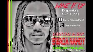 Download [Nouveauté dancehall 2015] Bwada Nahoy - Wine It Up - BBPNA vol1 disponible sur itunes MP3 song and Music Video