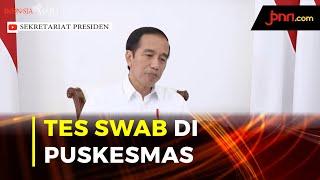 Jokowi Ingin Tes Swab Bisa Dilakukan di Puskesmas - JPNN.com