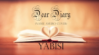 Namie Amuro - Dear Diary (Yabisi Cover)