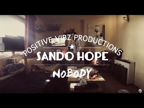 Sando Hope - Nobody (Positive Vibz Productions) [Burning & Shooting]