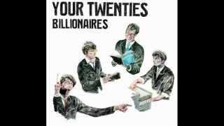 Your Twenties - Billionaires lyrics