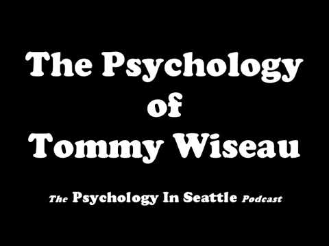 The Psychology of Tommy Wiseau
