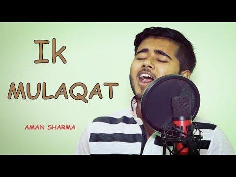 Ik Mulaqat | Aman Sharma | Bombstar Prince | Latest Original Song 2017